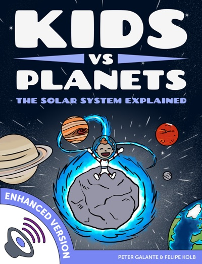 Kids vs Planets: The Solar System Explained (Enhanced Version) by Peter Galante & Felipe Kolb Book Summary, Reviews and E-Book Download