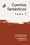 Cuentos Fantásticos - Tomo 5 resumen del libro