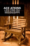 Les Cris du Mississippi book summary, reviews and downlod