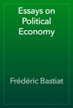 Essays on Political Economy book summary, reviews and download