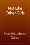 Not Like Other Girls book summary, reviews and download