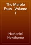The Marble Faun - Volume 1 book summary, reviews and downlod