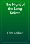 The Night of the Long Knives book summary, reviews and download