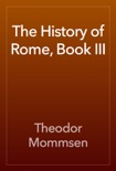The History of Rome, Book III book summary, reviews and download