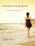 Todesursache: Begierde (Buch #4 in der Karibischen Mordserie) book summary, reviews and downlod