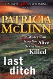 Last Ditch (Caught Dead in Wyoming, Book 4) book summary, reviews and downlod