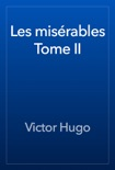 Les misérables Tome II book summary, reviews and downlod