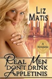 Real Men Don't Drink Appletinis book summary, reviews and download