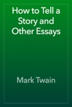 How to Tell a Story and Other Essays book summary, reviews and downlod