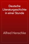Deutsche Literaturgeschichte in einer Stunde book summary, reviews and download