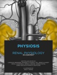 PHYSIOSIS: Renal Physiology in Context book summary, reviews and download