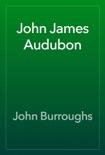 John James Audubon book summary, reviews and download