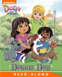 Doggie Day Read-Along Storybook (Dora and Friends) book summary, reviews and downlod