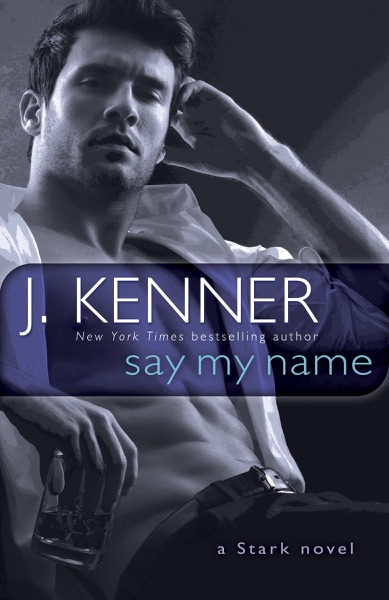Say My Name by J. Kenner Book Summary, Reviews and E-Book Download