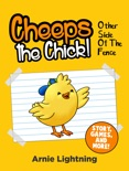 Cheeps the Chick! Other Side of the Fence (Story, Games, and More) book summary, reviews and download