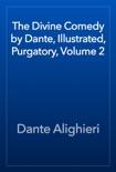 The Divine Comedy by Dante, Illustrated, Purgatory, Volume 2 resumen del libro