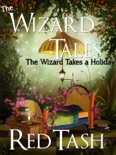 The Wizard Tales The Wizard Takes a Holiday book summary, reviews and download