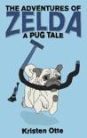 The Adventures of Zelda: A Pug Tale e-book