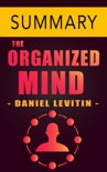 The Organized Mind by Daniel J. Levitin -- Summary book summary, reviews and downlod