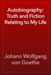 Autobiography: Truth and Fiction Relating to My Life book summary, reviews and download