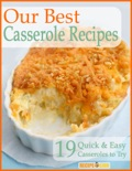 Our Best Casserole Recipes: 19 Quick & Easy Casseroles to Try book summary, reviews and download