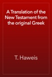 A Translation of the New Testament from the original Greek book summary, reviews and download