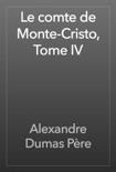 Le comte de Monte-Cristo, Tome IV book summary, reviews and downlod