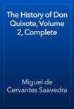 The History of Don Quixote, Volume 2, Complete resumen del libro