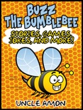 Buzz the Bumblebee: Stories, Games, Jokes, and More! book summary, reviews and downlod