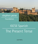 IGCSE Spanish Tenses: The Present Tense book summary, reviews and download