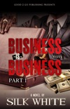 Business is Business PT 1 book summary, reviews and download
