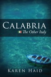 Calabria: The Other Italy book summary, reviews and download
