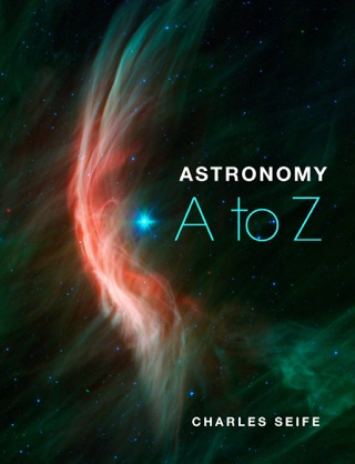 Astronomy A to Z by Charles Seife book summary, reviews and downlod