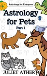 Astrology For Pets - Part 1 (Astrology For Everyone series) book summary, reviews and download