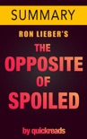 The Opposite of Spoiled by Ron Lieber - Summary book summary, reviews and downlod