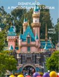 Disneyland A Photographers Dream book summary, reviews and download