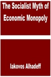 The Socialist Myth of Economic Monopoly book summary, reviews and download