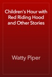 Children's Hour with Red Riding Hood and Other Stories book summary, reviews and download