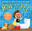 How to Pee: Potty Training for Boys book summary, reviews and download
