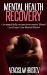 Mental Health Recovery: Can Prayer Cure Mental Illness? Can people fully recover from mental illness ? book summary, reviews and download