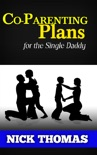 Co-Parenting Plan For The Single Daddy book summary, reviews and download