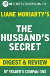 The Husband's Secret by Liane Moriarty Digest & Review book summary, reviews and downlod