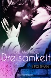 Here and Now: Dreisamkeit book summary, reviews and downlod