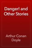 Danger! and Other Stories book summary, reviews and downlod