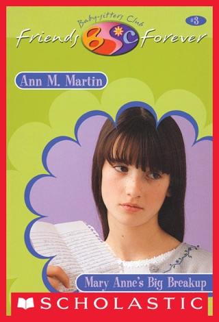 Mary Anne's Big Break-Up (The Baby-Sitters Club Friends Forever #3) by Scholastic Inc. book summary, reviews and downlod