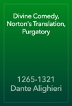 Divine Comedy, Norton's Translation, Purgatory book summary, reviews and download
