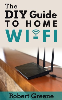 The DIY Guide to Home Wi-Fi E-Book Download