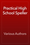 Practical High School Speller book summary, reviews and download