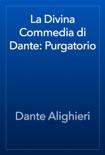 La Divina Commedia di Dante: Purgatorio resumen del libro