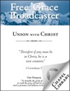 Free Grace Broadcaster - Issue 214 - Union with Christ